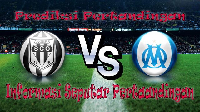 Perkiraan Angers vs Olympique Marseille