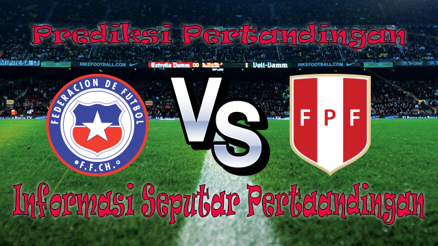 Perkiraan Chile vs Peru
